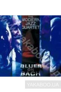 Фото - The Modern Jazz Quartet: Blues on Bach (Import)