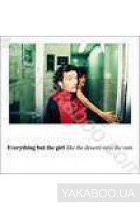 Фото - Everything but the Girl: Like the Desert Miss the Rain (Import)