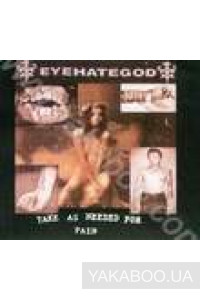 Фото - Eyehategod: Take as Needed for Pain (Re-Issue + Bonus) (Import)