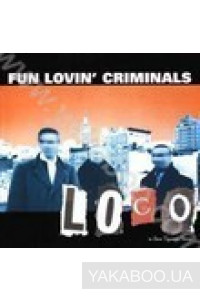 Фото - Fun Lovin' Criminals: Loco (Import)