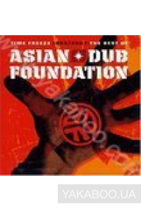 Фото - Asian Dub Foundation: Time Freeze. The Best 1995/2007
