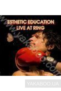 Фото - Esthetic Education: Live at Ring
