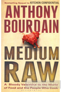 Фото - Medium Raw. A Bloody Valentine to the World of Food and the People Who Cook