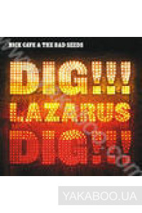 Фото - Nick Cave & The Bad Seeds: Dig, Lazarus, Dig!!!