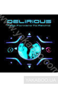 Фото - Delirious: Fast Forwards to Rewind