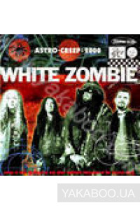Фото - White Zombie: Astro-Creep: 2000