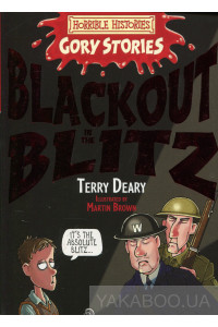 Фото - Blackout in the Blitz (Horrible Histories Gory Story)