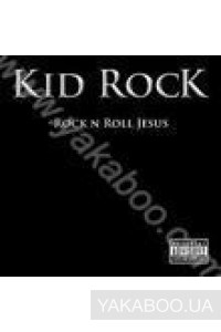 Фото - Kid Rock: Rock'n'Roll Jesus
