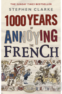 Фото - 1000 Years of Annoying the French