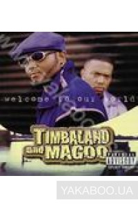 Фото - Timbaland & Magoo: Welcome to Our World