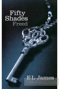 Фото - Fifty Shades Trilogy. Book 3. Fifty Shades Freed