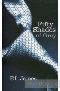 Фото - Fifty Shades Trilogy. Book 1. Fifty Shades of Grey