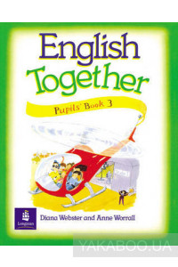 Фото - English Together 3. Pupils' Book