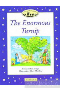 Фото - Classic Tales Beginner 1. The Enormous Turnip