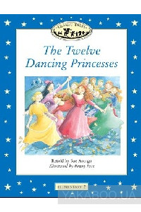 Фото - Classic Tales Elementary 2. The Twelve Dancing Princesses