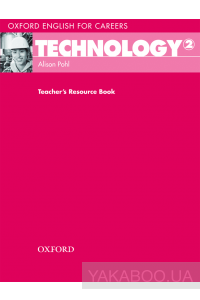 Фото - Oxford English for Careers: Technology 2. Teacher's Resource Book