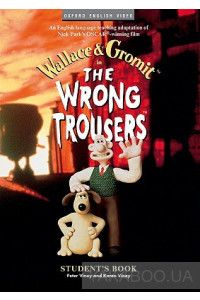 Фото - The Wrong Trousers. Student's Book