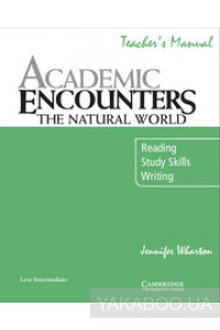 Фото - Academic Encounters. The Natural World Teacher's Manual