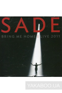 Фото - Sade: Bring Me Home - Live 2011 (CD+DVD)