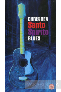 Фото - Chris Rea: Santo Spirito Blues (Deluxe Edition 3 CD+2 DVD) (Import)