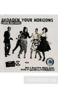 Фото - Broaden Your Horizons. Mixed by Henri Kohn & DJ Electric