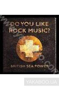 Фото - British Sea Power: Do You Like Rock Music?