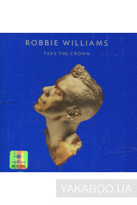 Фото - Robbie Williams: Take the Crown