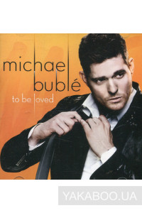 Фото - Michael Buble: To Be Loved