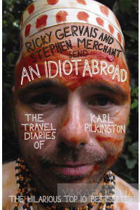 Фото - An Idiot Abroad: The Travel Diaries of Karl Pilkington