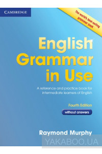Фото - English Grammar in Use without Answers: A Self-Study Reference and Practice Book for Intermediate Students of English