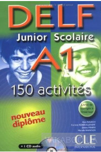 Фото - DELF A1 Junior Scolaire. 150 activites (+CD)