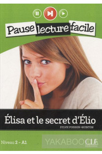 Фото - Elisa et le secret d'Elio. Niveau 2 - A1 (+CD)