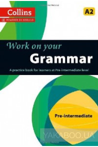Фото - Collins Work on Your Grammar. Pre-intermediate (A2). Book 1