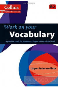 Фото - Collins Work on Your Vocabulary. Upper Intermediate B2