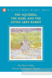 Фото - Little Grey Rabbit: The Hare and Little Grey Rabbit
