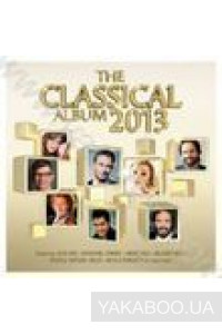 Фото - Сборник: The Classical Album 2013 (2 CDs)