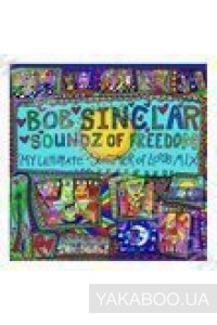 Фото - Bob Sinclar: Soundz of Freedom. My Ultimate Summer of Love Mix (CD+DVD)