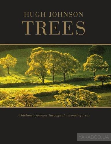 Trees: A Lifetime&# 039;s Journey Through Forests, Woods and Gardens