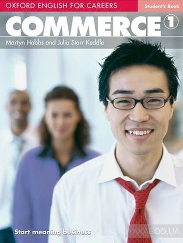 Oxford English for Careers: Commerce 1. Student&# 039;s Book