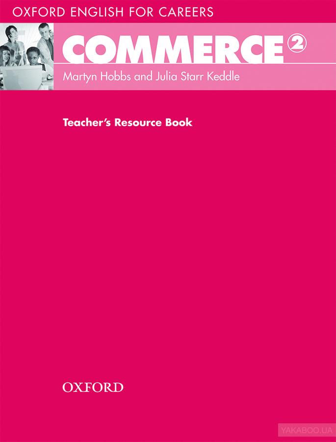 Oxford English for Careers: Commerce 2. Teacher&# 039;s Resource Book