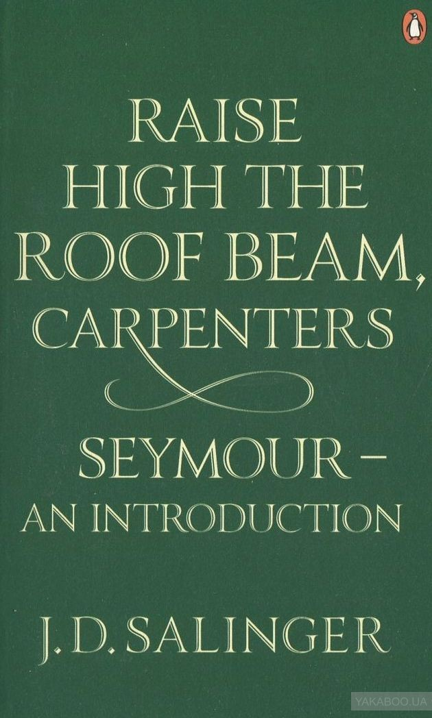Raise High the Roof Beam, Carpenters. Seymour: An Introduction