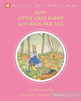 Little Grey Rabbit: How Little Grey Rabbit Got Back Her Tail