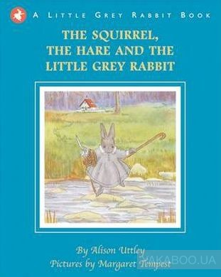 Little Grey Rabbit: The Hare and Little Grey Rabbit