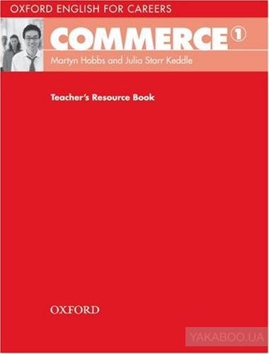 Oxford English for Careers: Commerce 1 Teacher&# 039;s Resource Book