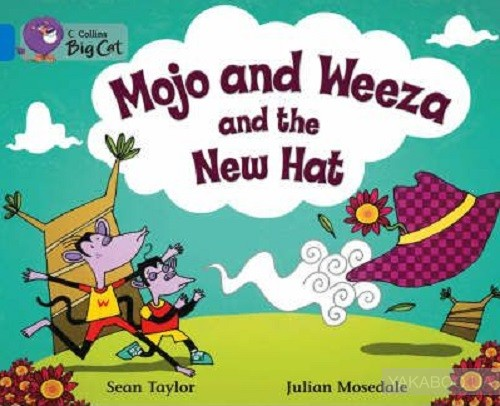 Big Cat 4 Mojo and Weeza and the Hew Hat