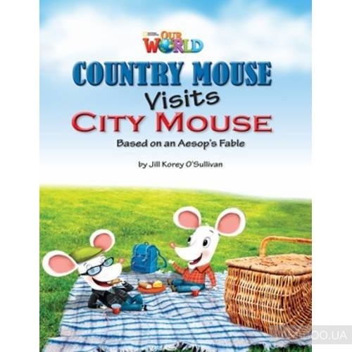 Our World 3: Country Mouse Visits City Mouse Reader