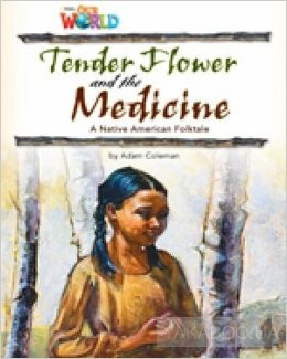 Our World 4: Tender Flower and the Medicine Reader