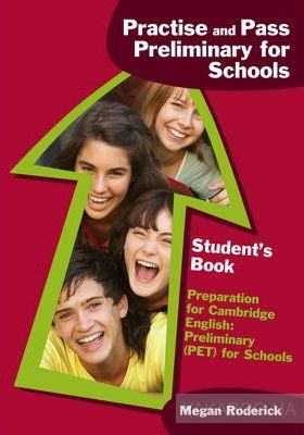 Practise and Pass Preliminary for Schools Students Book