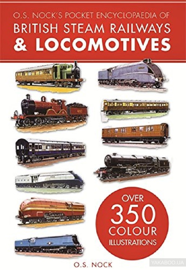 O. S. Nock's Pocket Encyclopedia of British Steam Railways & Locomotives фото