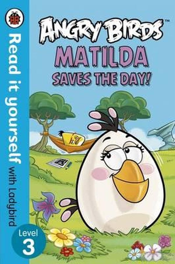 New Read it yourself. Level 3. Angry Birds. Matilda Saves the Day!